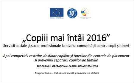 "Fonduri europene intre 450.000 si 1,3 mln. euro pentru ""Copiii mai intai � editia 2016"""