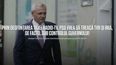Tolontan: Prin taierea taxei publice de televiziune si trecerea la buget, Dragnea vrea sa rupa relatia intre abonat si serviciul public de presa.